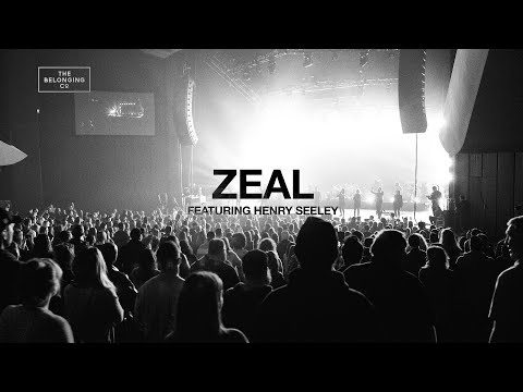 Zeal (feat. Henry Seeley) // The Belonging Co // All The Earth