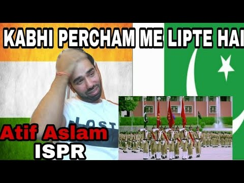 INDIAN REACTION ON Kabhi parcham me lipte hai by atif aslam ISPR