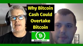 Why Bitcoin Cash Could Overtake Bitcoin - Interview