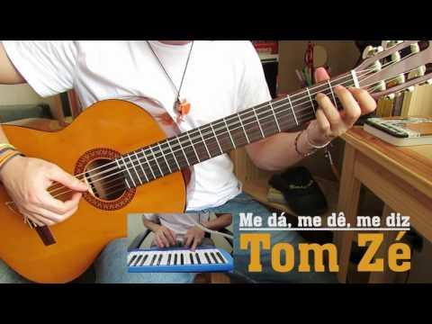 Me dá me dê me diz - Tom Zé (cover) [CIFRA]