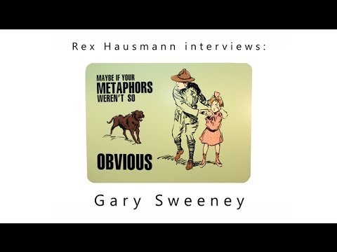 Artist Rex Hausmann interviews Artist Gary Sweeney (Feb 28, 2014)