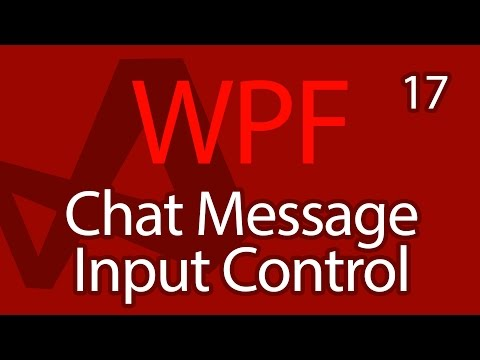 C# WPF UI Tutorials: 17 - Chat Message Input Box Control