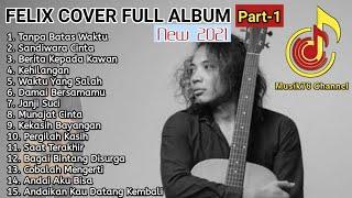 Download lagu FELIX IRWAN COVER ~ TANPA BATAS WAKTU [FULL ALBUM] TERBARU 2021