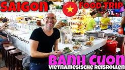Must EAT Vietnam | Banh Cuon | Gedünstete Reis Rollen | Ben Thanh Market | Saigon | Ho Chi Minh
