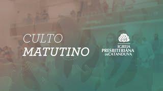 Culto Matutino (20/06/2021) | Igreja Presbiteriana de Catanduva