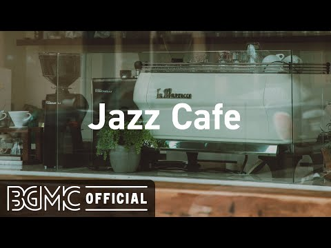 Jazz Cafe: Relax Music - Jazz Quiet Morning - Exquisite Jazz Music for Smooth Morning