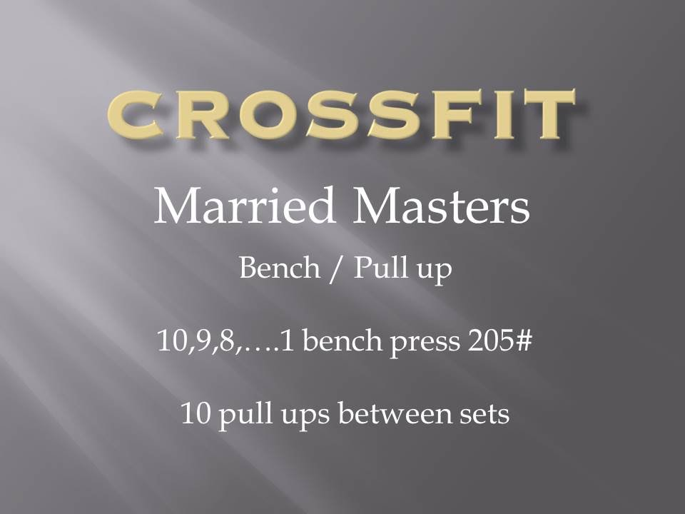 Crossfit Bench Press Pull Up Workout Married Masters Youtube