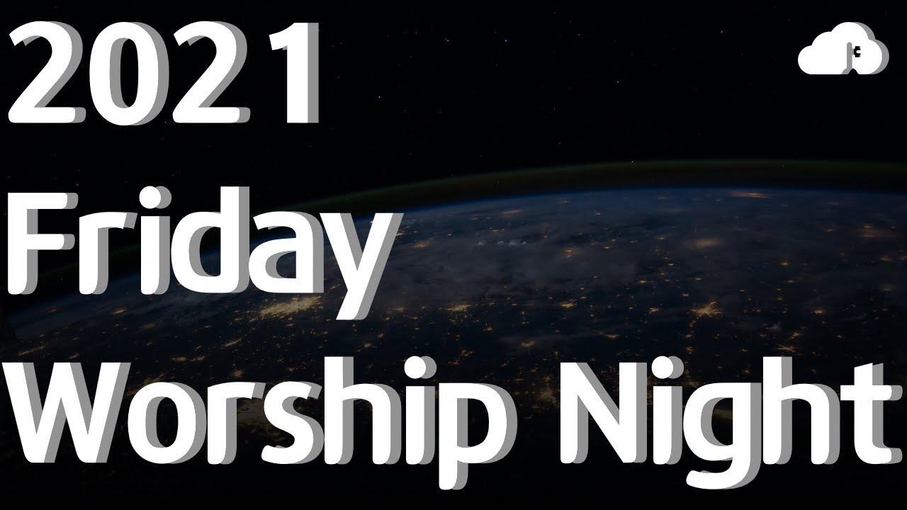 2021 Friday Worship Night Live