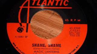 Magic Lanterns - Shame, Shame 45rpm -  very good quality!