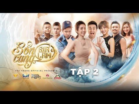 BỔN CUNG GIÁ LÂM TẬP 2   Thu Trang, Trường Giang, Diệu Nhi, La Thành, Hoàng Phi