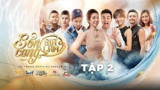 BỔN CUNG GIÁ LÂM TẬP 2 | Thu Trang, Trường Giang, Diệu Nhi, La Thành, Hoàng Phi