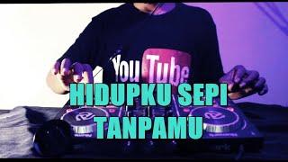 Dj Remix  - Hidupku Sepi Tanpamu - New Syclon (cover)