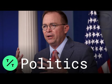 White House chief of staff Mick Mulvaney admits it: There was a Ukraine quid pro quo
