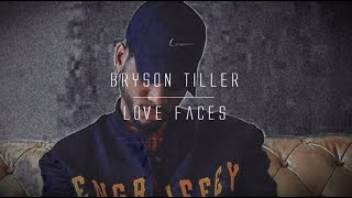 Bryson Tiller - Love Faces (lyrics)