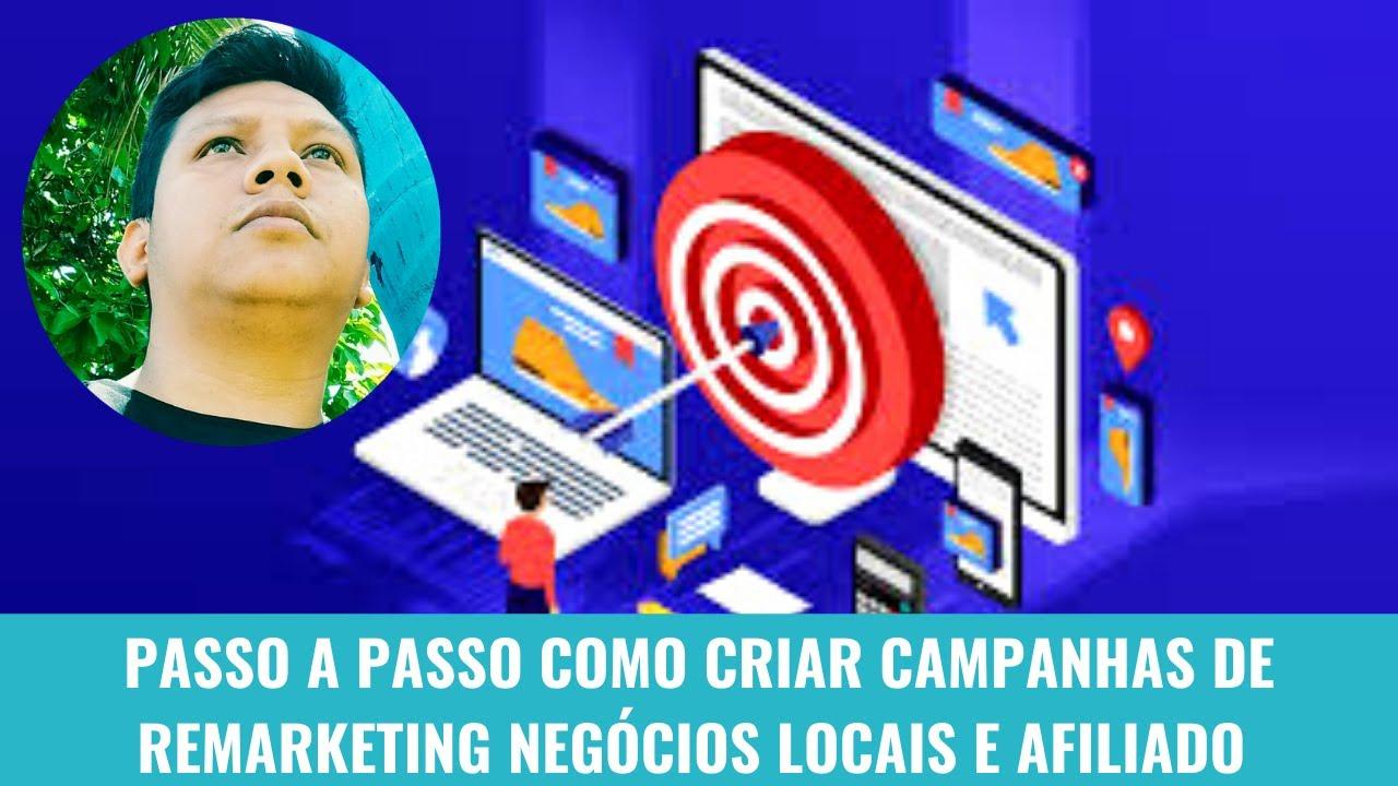 Facebook Ads   PASSO A PASSO COMO CRIAR CAMPANHAS DE REMARKETING NEGÓCIOS LOCAIS E AFILIADO