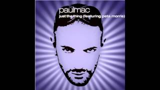 PaULMaC - JusT The ThinG (ft.PeTa MorriS) album version