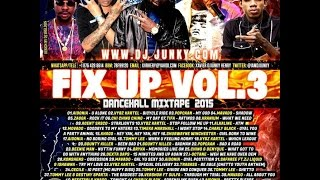 DJ JUNKY - FIX UP DANCEHALL MIXTAPE VOL 3. OCT 2015