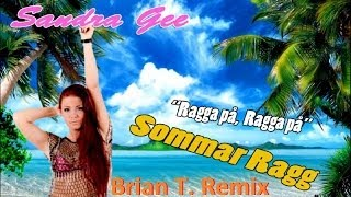 Sandra Gee - Sommar Ragg (Brian T. Remix)