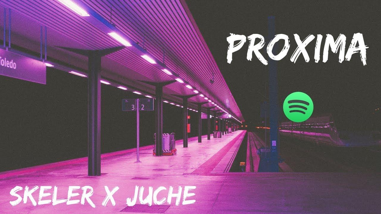 Skeler x Juche - Proxima
