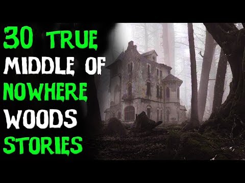 30 TRUE Terrifying True Deep Woods Horror Stories! (ULTIMATE COMPILATION!)