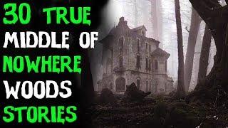 30 TRUE Terrifying True Deep Woods Horror Stories! (ULTIMATE COMPILATION!)