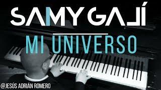 Mi Universo - Jesus Adrian Romero (Solo Piano Cover) by Samy Galí [Musica Instrumental Cristiana]
