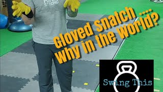 How To Use the Kettlebell Gloved Snatch : Incorporation , Benefits and Demonstration