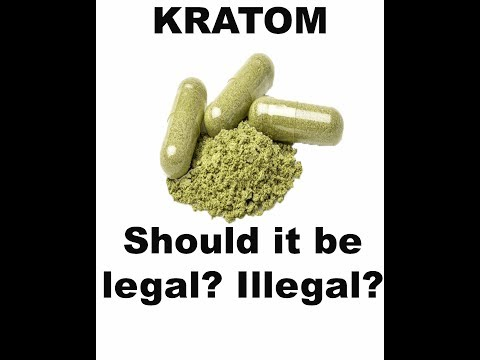 Kratom | Overview | Should It Be Legal? Illegal?