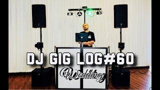 DJ GIG LOG#60 WEDDING