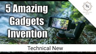 5 Amazing Gadgets Invention