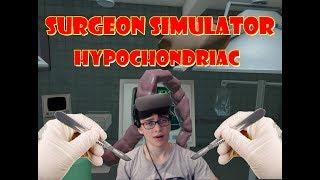 Surgeon Simulator  - Hypochondriacs and Brian Transplants