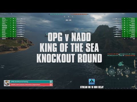 OPG v NADO King of the Sea Knockout Round - World of Warships