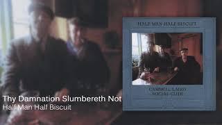 Half Man Half Biscuit - Thy Damnation Slumbereth Not [Official Audio]