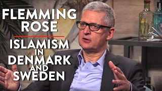 The Rise of Islamism in Denmark and Sweden (Flemming Rose Pt. 2)