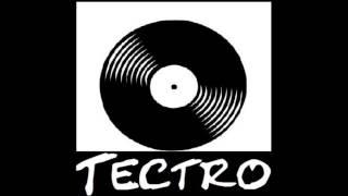 Tectro   Tectro Bitch !