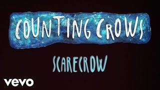 Counting Crows - Scarecrow (Lyric Video)