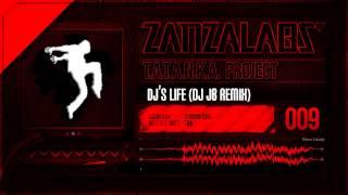 T.A.T.A.N.K.A Project - Dj's Life (Dj JS Remix)