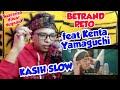 REACTION BETRAND PETO PUTRA ONSU Ft  KENTA YAMAGUCHI KASIH SLOW X JAGA BAE BAE