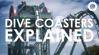 Dive Coasters: Explained