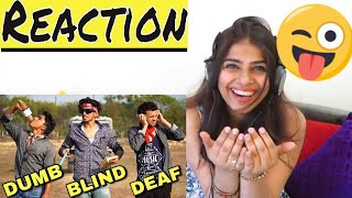 Reaction On DUMB BLIND DEAF | Round2hell | R2H