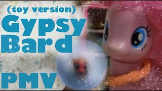 MLP~PMV~meme~The Gypsy Bard~Extended~toy version~by A3 Studio