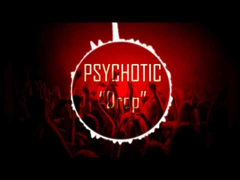 Psychotic-Drop (Original Mix)