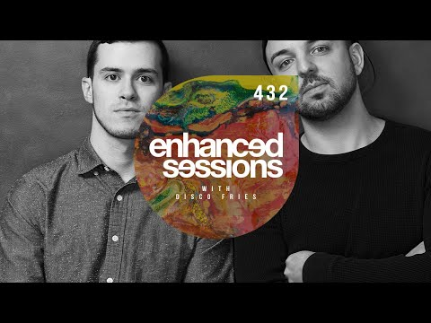Enhanced Sessions 432 - Best of Enhanced Recordings 2017 with Disco Fries