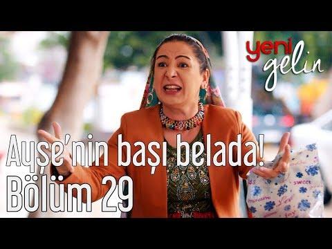 Yeni Gelin 29. Bölüm - Ayşe'nin Başı Büyük Belada!