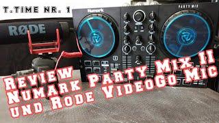 t.time #1: Review Numark Party Mix II DJ Controller für Einsteiger + Rode VideoGo Mic