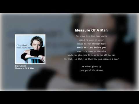 Clay Aiken - Measure Of A Man (Lyrics)