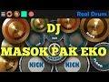 Real Drum    DJ Masok pak eko