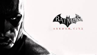 Batman Arkham City Soundtrack -  I Think You Should Do As He Says (Track #7)