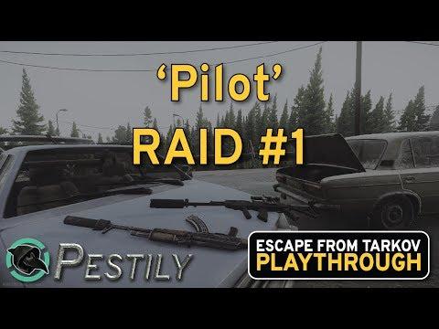 Pilot - Raid #1 - Full Playthrough Series - Escape from Tarkov
