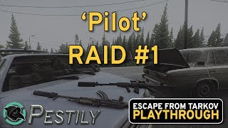 Pilot - Raid #1 - Full Playthrough Series - Escape from Tarkov